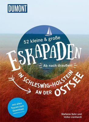52 kleine & große Eskapaden in Schleswig-Holstein an der Ostsee, Stefanie Sohr