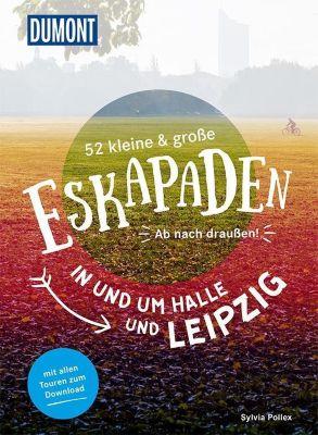 52 kleine & große Eskapaden in und um Halle und Leipzig, Sylvia Pollex