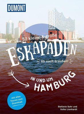 52 kleine & große Eskapaden in und um Hamburg - Stefanie Sohr  