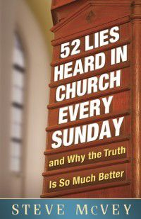 52 Lies Heard in Church Every Sunday, Steve McVey