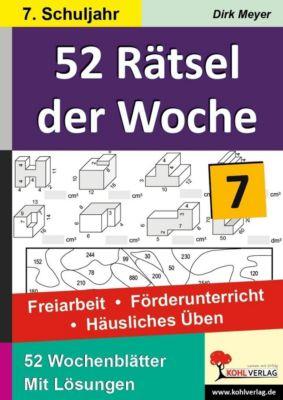 52 Rätsel der Woche / 7. Schuljahr, Dirk Meyer