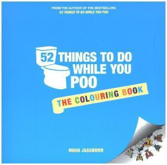 52 Things to do While you Poo, Hugh Jassburn