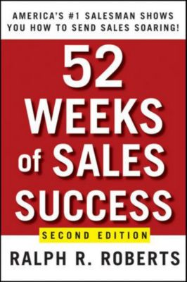 52 Weeks of Sales Success, Ralph R. Roberts