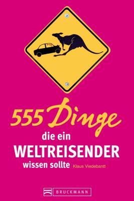 555 Dinge, die ein Weltreisender wissen sollte, Klaus Viedebantt