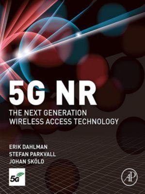 5G NR: The Next Generation Wireless Access Technology, Erik Dahlman, Stefan Parkvall, Johan Skold