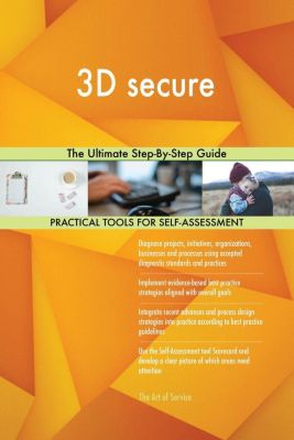 5STARCooks: 3D secure The Ultimate Step-By-Step Guide, Gerardus Blokdyk