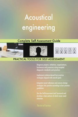 5STARCooks: Acoustical engineering Complete Self-Assessment Guide, Gerardus Blokdyk