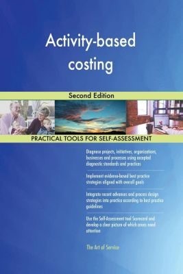 5STARCooks: Activity-based costing Second Edition, Gerardus Blokdyk