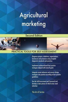 5STARCooks: Agricultural marketing Second Edition, Gerardus Blokdyk