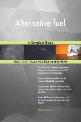 5STARCooks: Alternative fuel A Complete Guide, Gerardus Blokdyk