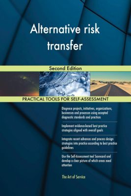 5STARCooks: Alternative risk transfer Second Edition, Gerardus Blokdyk