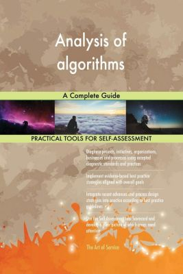5STARCooks: Analysis of algorithms A Complete Guide, Gerardus Blokdyk