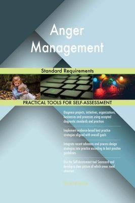5STARCooks: Anger Management Standard Requirements, Gerardus Blokdyk