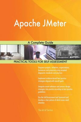5STARCooks: Apache JMeter A Complete Guide, Gerardus Blokdyk