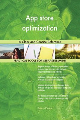 5STARCooks: App store optimization A Clear and Concise Reference, Gerardus Blokdyk