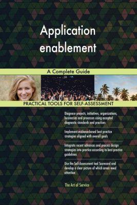 5STARCooks: Application enablement A Complete Guide, Gerardus Blokdyk