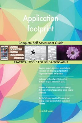 5STARCooks: Application footprint Complete Self-Assessment Guide, Gerardus Blokdyk