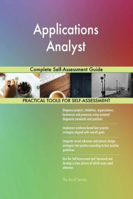 5STARCooks: Applications Analyst Complete Self-Assessment Guide, Gerardus Blokdyk