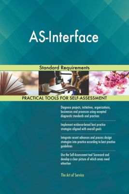 5STARCooks: AS-Interface Standard Requirements, Gerardus Blokdyk