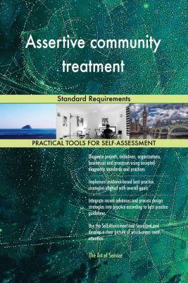 5STARCooks: Assertive community treatment Standard Requirements, Gerardus Blokdyk