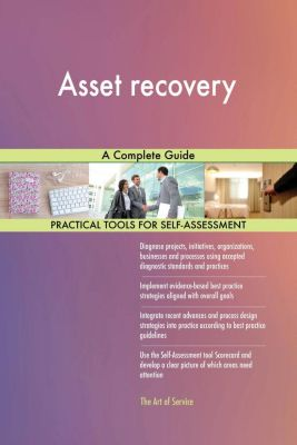 5STARCooks: Asset recovery A Complete Guide, Gerardus Blokdyk