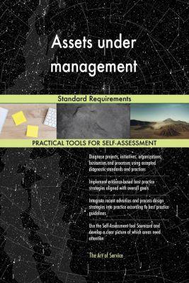 5STARCooks: Assets under management Standard Requirements, Gerardus Blokdyk