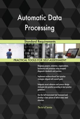 5STARCooks: Automatic Data Processing Standard Requirements, Gerardus Blokdyk