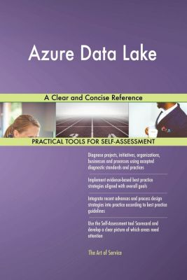 5STARCooks: Azure Data Lake A Clear and Concise Reference, Gerardus Blokdyk