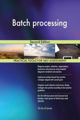 5STARCooks: Batch processing Second Edition, Gerardus Blokdyk