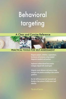 5STARCooks: Behavioral targeting A Clear and Concise Reference, Gerardus Blokdyk