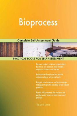 5STARCooks: Bioprocess Complete Self-Assessment Guide, Gerardus Blokdyk