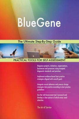 5STARCooks: BlueGene The Ultimate Step-By-Step Guide, Gerardus Blokdyk