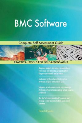 5STARCooks: BMC Software Complete Self-Assessment Guide, Gerardus Blokdyk