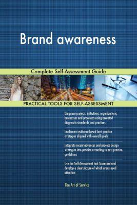 5STARCooks: Brand awareness Complete Self-Assessment Guide, Gerardus Blokdyk