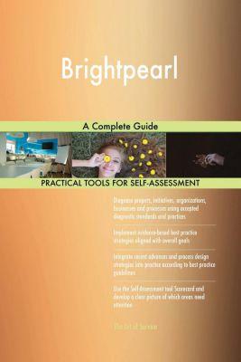 5STARCooks: Brightpearl A Complete Guide, Gerardus Blokdyk