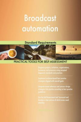5STARCooks: Broadcast automation Standard Requirements, Gerardus Blokdyk