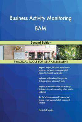 5STARCooks: Business Activity Monitoring BAM Second Edition, Gerardus Blokdyk