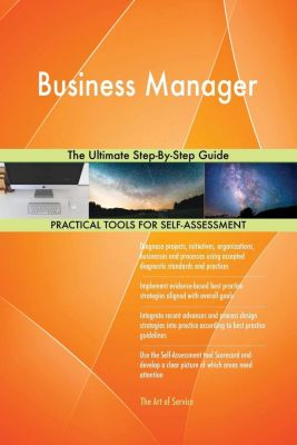 5STARCooks: Business Manager The Ultimate Step-By-Step Guide, Gerardus Blokdyk
