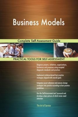 5STARCooks: Business Models Complete Self-Assessment Guide, Gerardus Blokdyk