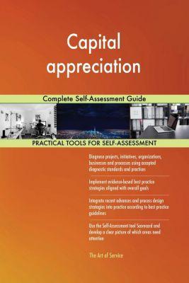 5STARCooks: Capital appreciation Complete Self-Assessment Guide, Gerardus Blokdyk