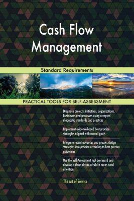 5STARCooks: Cash Flow Management Standard Requirements, Gerardus Blokdyk