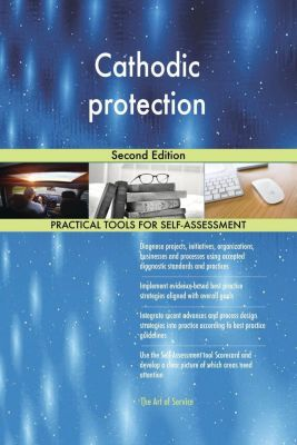 5STARCooks: Cathodic protection Second Edition, Gerardus Blokdyk