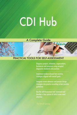 5STARCooks: CDI Hub A Complete Guide, Gerardus Blokdyk