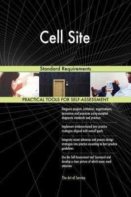 5STARCooks: Cell Site Standard Requirements, Gerardus Blokdyk