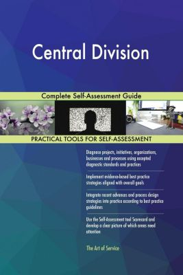 5STARCooks: Central Division Complete Self-Assessment Guide, Gerardus Blokdyk