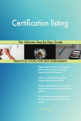 5STARCooks: Certification listing The Ultimate Step-By-Step Guide, Gerardus Blokdyk