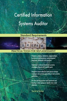 5STARCooks: Certified Information Systems Auditor Standard Requirements, Gerardus Blokdyk