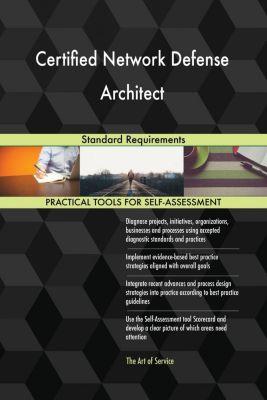 5STARCooks: Certified Network Defense Architect Standard Requirements, Gerardus Blokdyk