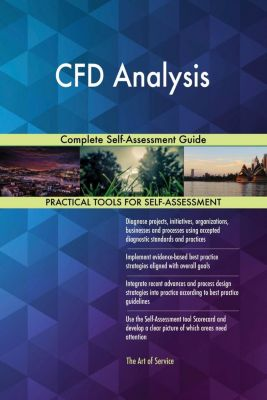 5STARCooks: CFD Analysis Complete Self-Assessment Guide, Gerardus Blokdyk