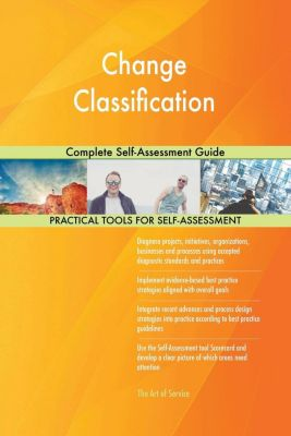 5STARCooks: Change Classification Complete Self-Assessment Guide, Gerardus Blokdyk